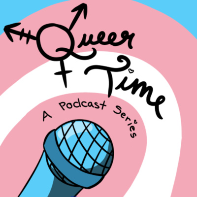 Queer Time Podcast Episode One