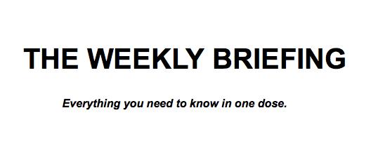 Weekly Briefing