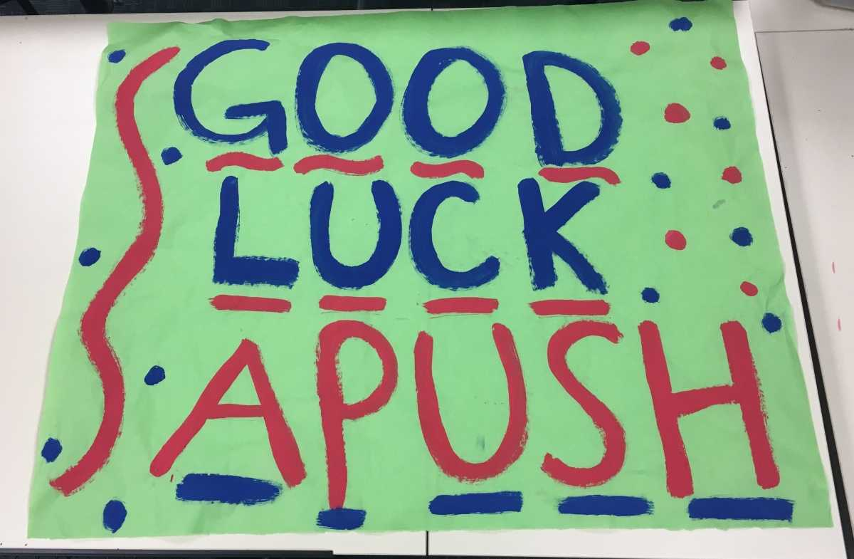 Recognition makes signs for every AP class wishing the students good luck before their test and congratulating them after.