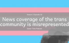 Queer Time S2E10: News coverage of the trans community is misrepresented