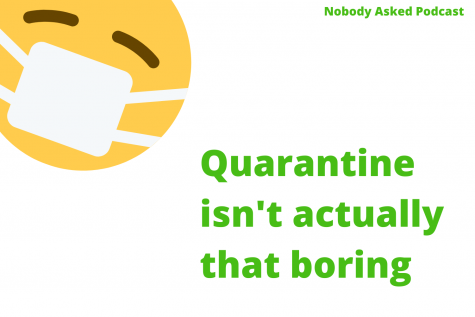 Quarantine isn't actually that boring, listen along as host David Su explains why.