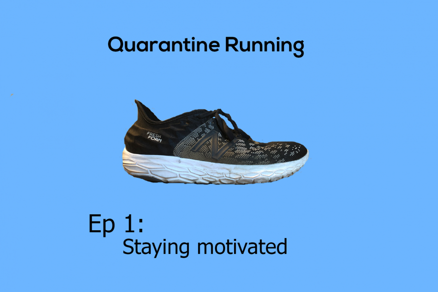 Quarantine Running Ep. 1: Staying motivated