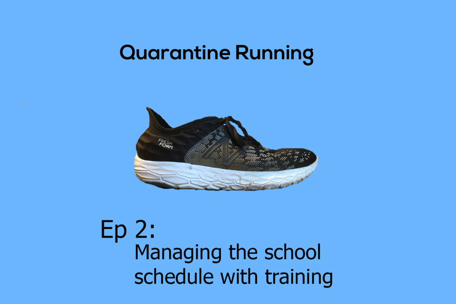 Quarantine Running Ep. 2: Managing the school schedule with training