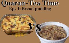 Quaran-Tea Time Ep. 4: Bread pudding
