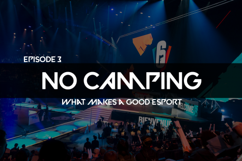 No Camping Ep. 3: What makes a good esport?