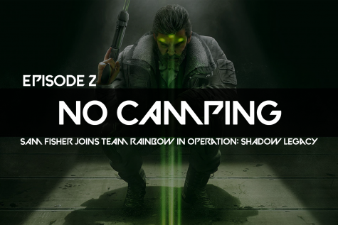 No Camping Podcast Ep. 2: Sam Fisher joins Team Rainbow in Operation: Shadow Legacy