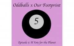Oddballs x Our Footprint Ep. 5: A vote for the planet