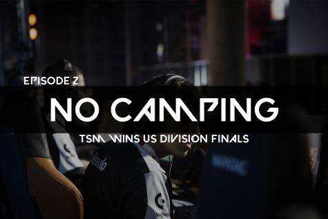 No Camping S2 Ep. 2: TSM wins US division finals and looks on to the Six Invitational