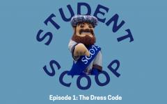 Student Scoop Episode 1: The dress code